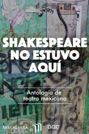 Shakespeare no estuvo aquí